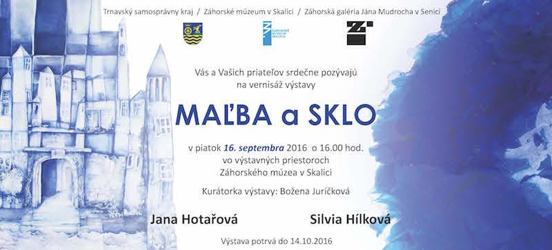 vystava_Hotarova-Malba-Hilkova-Sklo